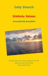 Erlebnis: Reisen - Transatlantik Kreuzfahrt