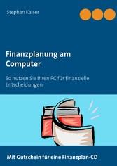 Finanzplanung am Computer - So nutzen Sie Ihren...