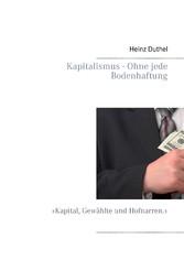 Kapitalismus - Ohne jede Bodenhaftung - »Kapital, Gewählte und Hofnarren.«