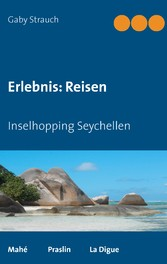 Erlebnis: Reisen - Inselhopping Seychellen