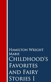 Childhoods Favorites and Fairy Stories - I