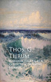 Hawaiian Folk Tales: A Collection of Native Leg...
