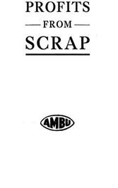 Profits from scrap