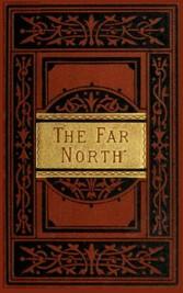 The Far North - Exploration in the Arctic Regions