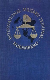 Trial of the Major War Criminals Before the InterMilitary Tribunal - Nuremburg 1945-1946