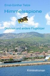 Himmelsspione - Drohnen und andere Flugkörper