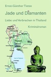 Jade und Diamanten - Liebe und Verbrechen in Th...