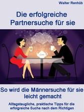 Die erfolgreiche Partnersuche für sie - So wird...