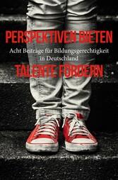 Perspektiven bieten - Talente fördern - Acht Be...