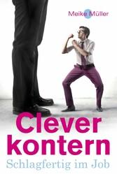 Clever Kontern - Schlagfertig im Job