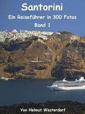 Santorini - Reiseführer in 300 Fotos - Band 1