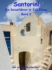Santorini - Reiseführer in 310 Fotos - Band 2