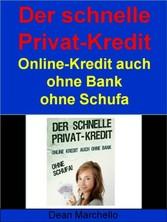 Der schnelle Privat-Kredit - Ohne Schufa für AL...