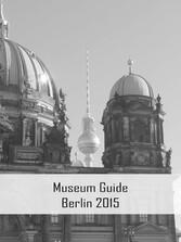 Museum Guide Berlin 2015