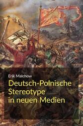 Deutsch-Polnische Stereotype in neuen Medien - ...