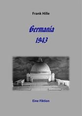 Germania 1943 - Eine Fiktion