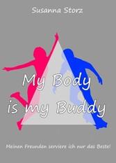 Susanna Storz - My Body Is My Buddy - Meinen Freunden serviere ich nur das Beste!