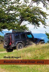 Rumänien -Jeep-Tour 2015 - Tourenbeschreibung, ...