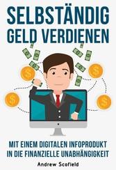 Selbständig Geld verdienen - Mit einem digitale...