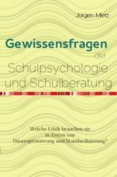 Gewissensfragen der Schulpsychologie - Welche E...