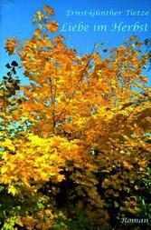 Liebe im Herbst - Auch der Herst hat schöne Tage
