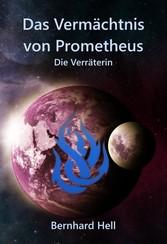 Das Vermächtnis von Prometheus - Die Verräterin