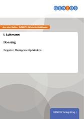 Bossing - Negative Managementpraktiken