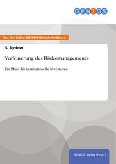 Verfeinerung des Risikomanagements - Ein Muss f...