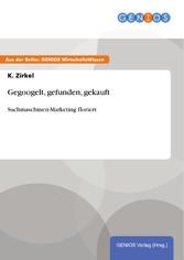 Gegoogelt, gefunden, gekauft - Suchmaschinen-Ma...