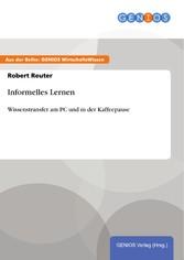 Informelles Lernen - Wissenstransfer am PC und ...