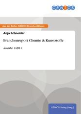 Branchenreport Chemie & Kunststoffe - Ausgabe 1/2013