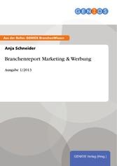 Branchenreport Marketing & Werbung - Ausgabe 1/2013