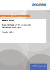 Branchenreport IT, Elektronik, Telekommunikation - Ausgabe 1/2013