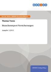Branchenreport Versicherungen - Ausgabe 1/2013