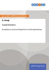 Landesbanken - Perspektiven nach dem Wegfall de...