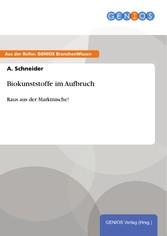 Biokunststoffe im Aufbruch - Raus aus der Markt...