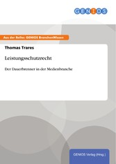 Leistungsschutzrecht - Der Dauerbrenner in der ...