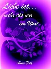 Liebe ist...mehr als nur ein Wort - Glaube und ...