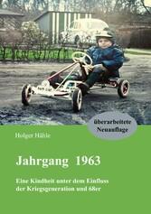 Jahrgang 1963 - Eine Kindheit unter dem Einfluss der Kriegsgeneration und 68er