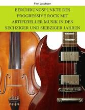 Berührungspunkte des Progressive Rock mit artif...