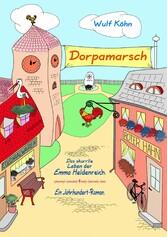 Dorpamarsch - Das skurrile Leben der Emma Helde...