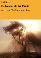 Die Geschichte der Physik - wie es zur Physik b...