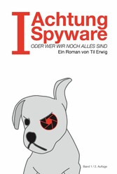 I- Achtung Spyware! - oder Wer wir noch alles sind
