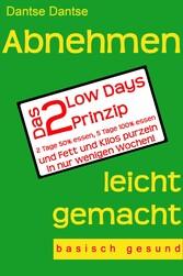 Abnehmen leicht gemacht - Das 2 Low Days Prinzi...