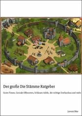 Der große Die Stämme Ratgeber - Gutes Timen, Ge...