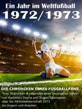 Ein Jahr im Weltfußball 1972 / 1973 - Tore, Sta...