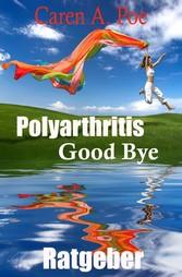 Polyarthritis Good Bye - Ihr persönlicher Gesun...