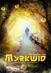 Die Zauber von Myrkwid - Fantasy-Roman