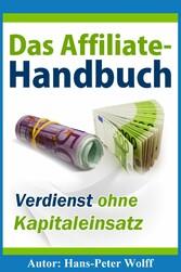 Das Affiliate-Handbuch - Verdienst ohne Kapital...