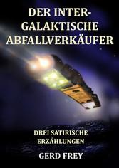 Der intergalaktische Abfallverkäufer - Drei sat...